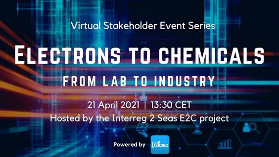 E2C Stakeholder event: Electrons to Chemicals: From Lab to Industry